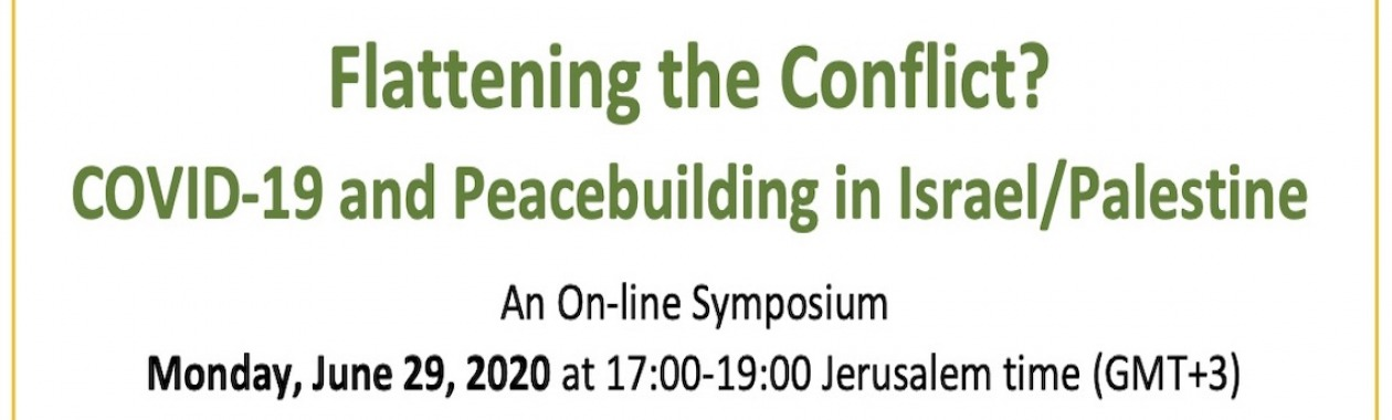 Flattening the Conflict? COVID-19 and Peacebuilding in Israel/Palestine